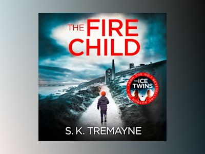 Ljudbok The Fire Child: The 2017 gripping psychological thriller from the bestselling author of The Ice Twins