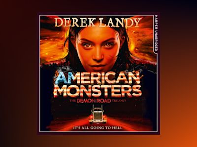 Ljudbok American Monsters (The Demon Road Trilogy, Book 3)