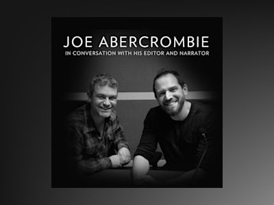 Ljudbok FREE INTERVIEW: Joe Abercrombie in conversation with his editor and narrator