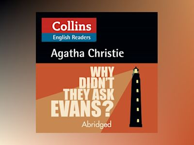 Why Didn't They Ask Evans?: B2 (Collins Agatha Christie ELT Readers)