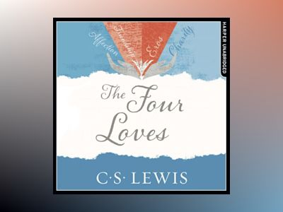 Ljudbok The Four Loves (C. S. Lewis Signature Classic)