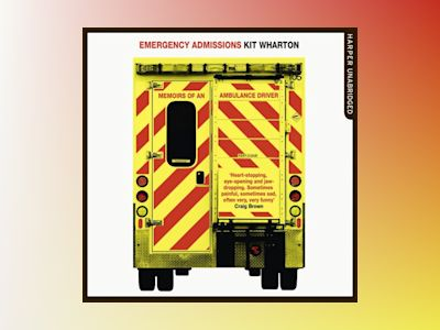 Ljudboken Emergency Admissions: Memoirs of an Ambulance Driver