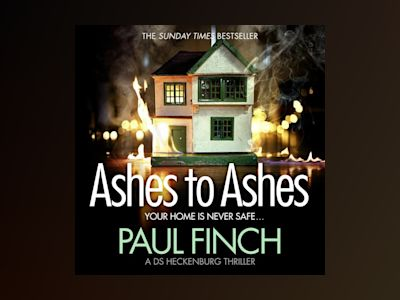 Ljudboken Ashes to Ashes: An unputdownable thriller from the Sunday Times bestseller (Detective Mark Heckenburg, Book 6)