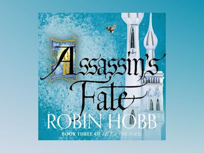Ljudbok Assassin's Fate (Fitz and the Fool, Book 3)