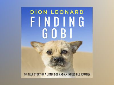 Ljudbok Finding Gobi (Main edition): The true story of a little dog and an incredible journey