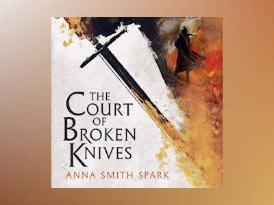 Ljudbok The Court of Broken Knives (Empires of Dust, Book 1)