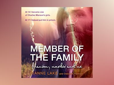 Ljudbok Member of the Family: Manson, Murder and Me