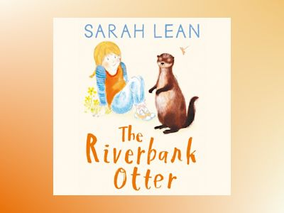 Ljudbok The Riverbank Otter (Tiger Days, Book 3)