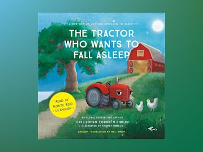 Ljudbok The Tractor Who Wants to Fall Asleep : A New Way of Getting Children to Sleep (US male reader)