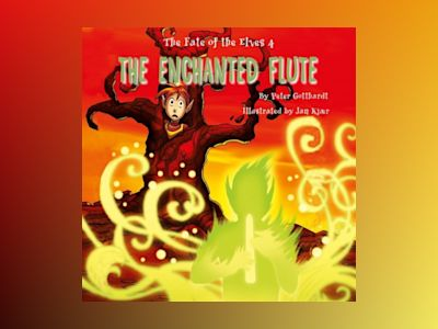 Ljudbok The Fate of the Elves 4: The Enchanted Flute