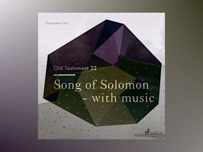 Ljudbok The Old Testament 22 - Song Of Solomon - with music