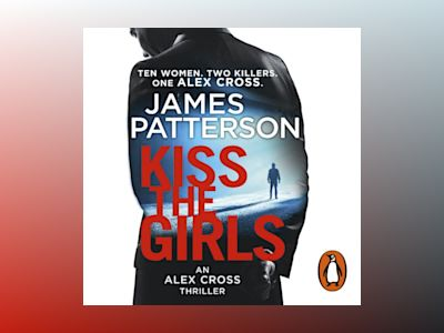 Kiss the Girls: (Alex Cross 2)