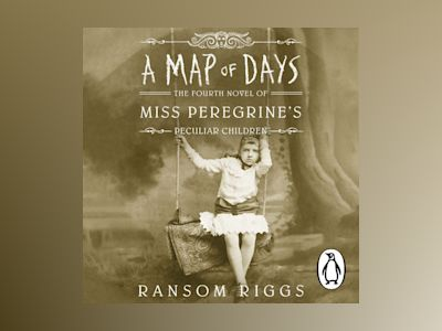 Ljudbok A Map of Days: Miss Peregrine's Peculiar Children