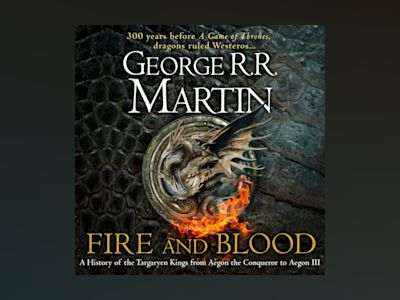 Ljudbok Fire and Blood: 300 Years Before A Game of Thrones (A Targaryen History) (A Song of Ice and Fire)