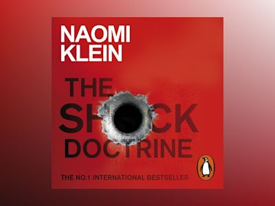 Ljudbok The Shock Doctrine: The Rise of Disaster Capitalism