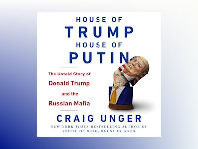 Ljudbok House of Trump, House of Putin: The Untold Story of Donald Trump and the Russian Mafia