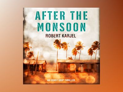 Ljudboken After the Monsoon: An unputdownable thriller that will get your pulse racing!