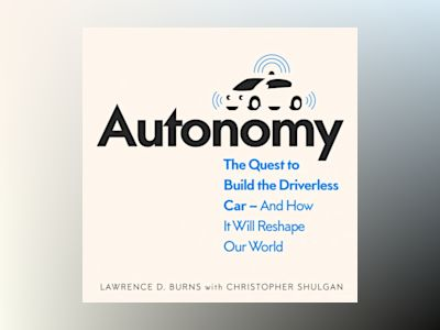 Ljudboken Autonomy: The Quest to Build the Driverless Car - And How It Will Reshape Our World