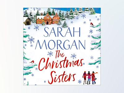 Ljudbok The Christmas Sisters: The Sunday Times top ten feel-good and romantic bestseller!