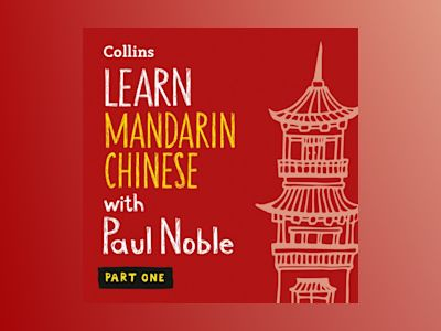Ljudbok Learn Mandarin Chinese with Paul Noble – Part 1: Mandarin Chinese made easy with your bestselling personal language coach