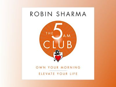 Ljudbok The 5 AM Club: Own Your Morning. Elevate Your Life.
