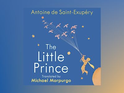 Ljudbok The Little Prince: A new translation by Michael Morpurgo