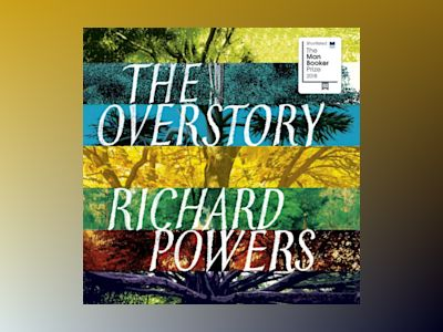 Ljudboken The Overstory: Shortlisted for the Man Booker Prize 2018