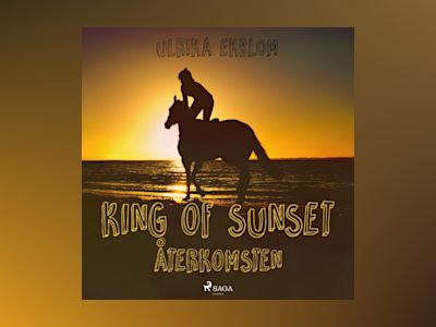 Ljudboken King of Sunset : återkomsten