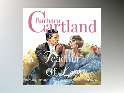 Ljudboken A Teacher of Love (Barbara Cartland's Pink Collection 71)