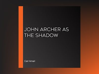 Ljudbok John Archer as the Shadow