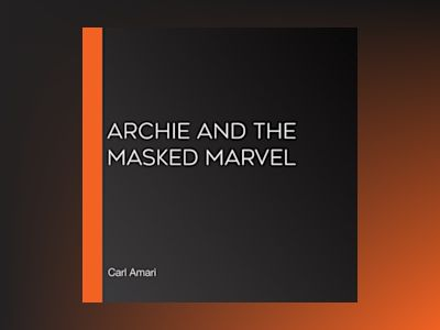 Ljudbok Archie and the Masked Marvel