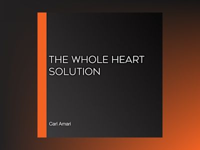 Ljudbok The Whole Heart Solution