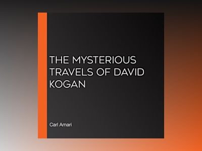 Ljudbok The Mysterious Travels of David Kogan