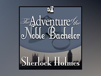 Ljudbok The Adventure of the Noble Bachelor: A Sherlock Holmes Mystery