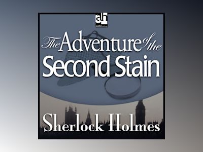 Ljudbok The Adventure of the Second Stain: A Sherlock Holmes Mystery