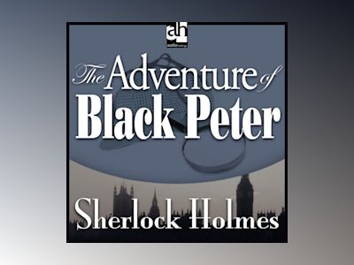 Ljudbok The Adventure of Black Peter: A Sherlock Holmes Mystery