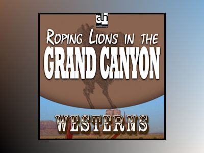 Ljudboken Roping Lions in the Grand Canyon