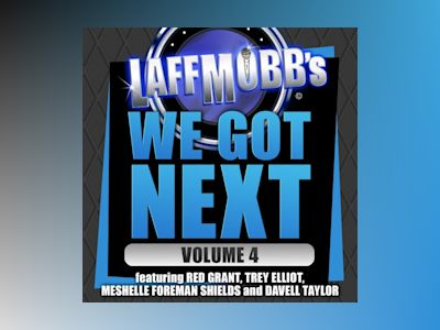 Ljudbok Laffmobb's We Got Next, Vol. 4