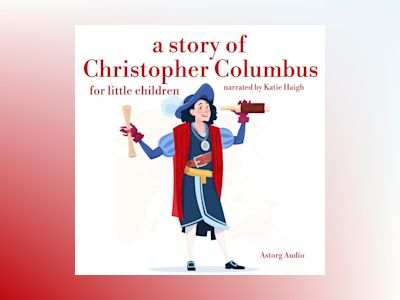 Ljudboken A Story of Christopher Colombus for Little Children