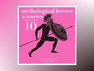 Ljudbok 10 Mythological Heroes & Stories: Greek Mythology