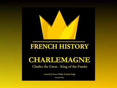Ljudbok Charlemagne: Charles the Great - King of the Franks