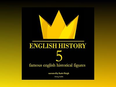 Ljudbok 5 Famous English Historical Figures: English History
