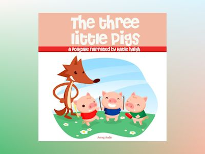 Ljudbok The Three Little Pigs: Best of stories and tales for children