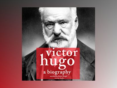 Ljudbok Victor Hugo, A Biography