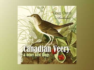 Ljudbok Canadian Veery and Other Bird Songs: Ambient Soundscape for Peace of Mind