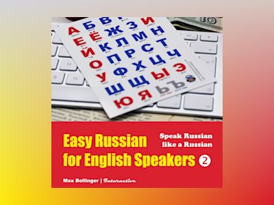 Ljudbok Speak Russian Like a Russian: Fly on a Russian Spaceship; Talk About Planet Earth and Listen to Yuri Gagarin, William Shakespeare and Anton Chekhov in Russian
