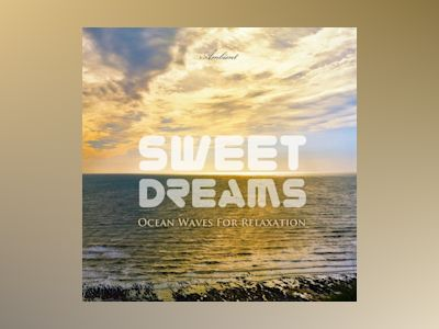 Ljudbok Sweet Dreams: Ocean Waves for Relaxation