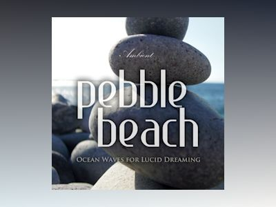 Ljudbok Pebble Beach: Ocean Waves for Lucid Dreaming