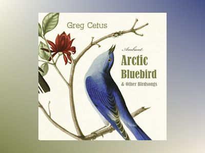 Ljudbok Arctic Bluebird and Other Birdsongs: Ambient Soundscape for Meditation