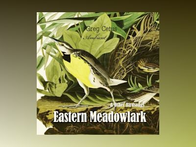 Ljudboken Eastern Meadowlark and Other Bird Songs